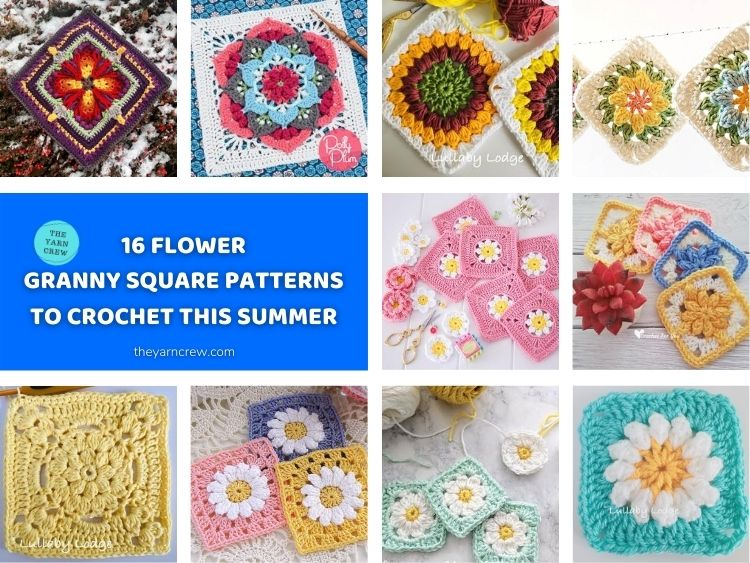 16 Flower Granny Square Patterns To Crochet This Summer FACEBOOK POSTER