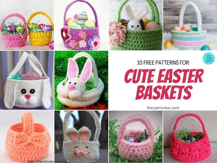 10 Free Patterns For Cute Easter Baskets - FB POSTER
