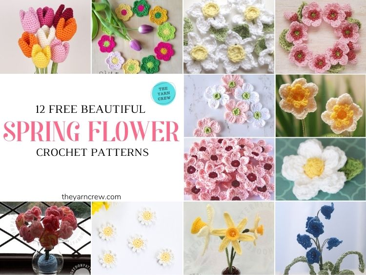 12 Beautiful Spring Flower Crochet Patterns - FB POSTER