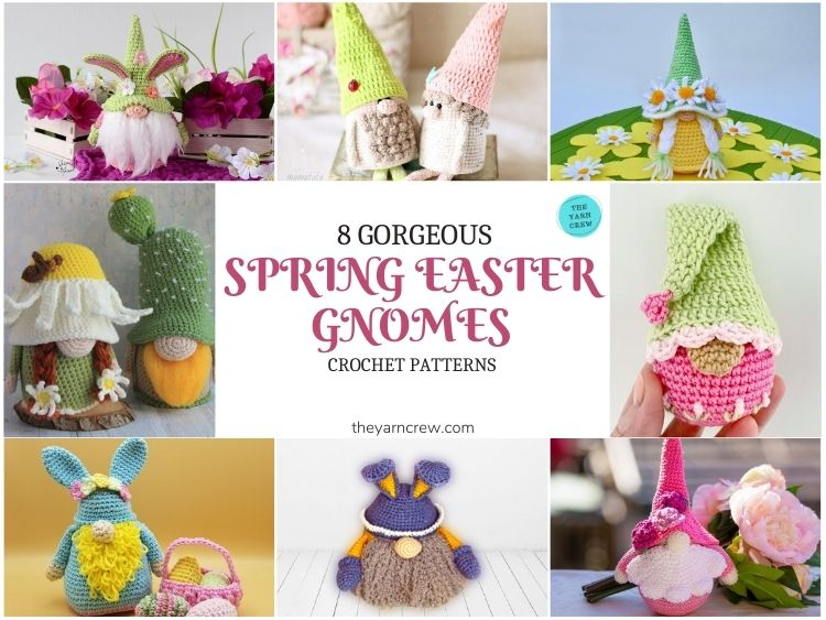 8 Gorgeous Spring Easter Gnomes Crochet Patterns - FB POSTER