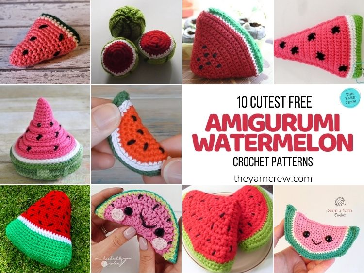 10 Cutest Free Amigurumi Watermelon Crochet Patterns - FB POSTER