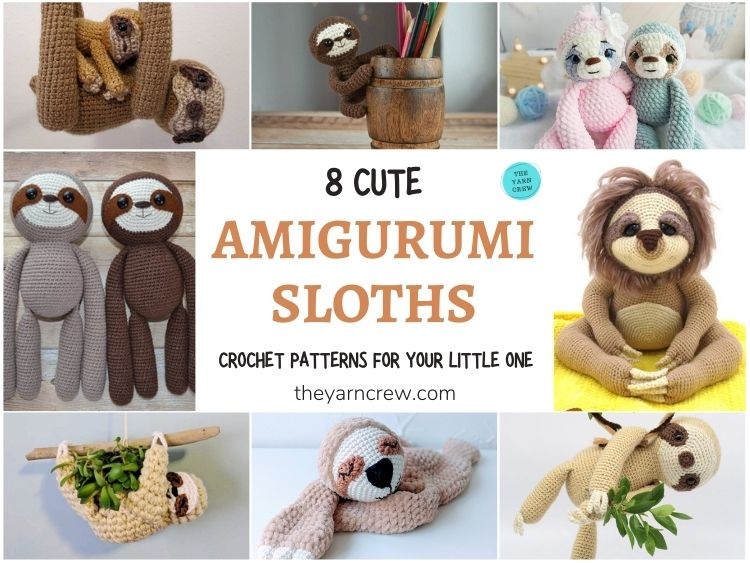 8 Cute Amigurumi Sloths Crochet Patterns For Your Little One FB POSTER