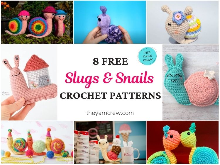8 Free Slugs & Snails Crochet Patterns FB POSTER