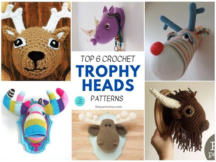 Top 6 Crochet Trophy Head Patterns FB POSTER