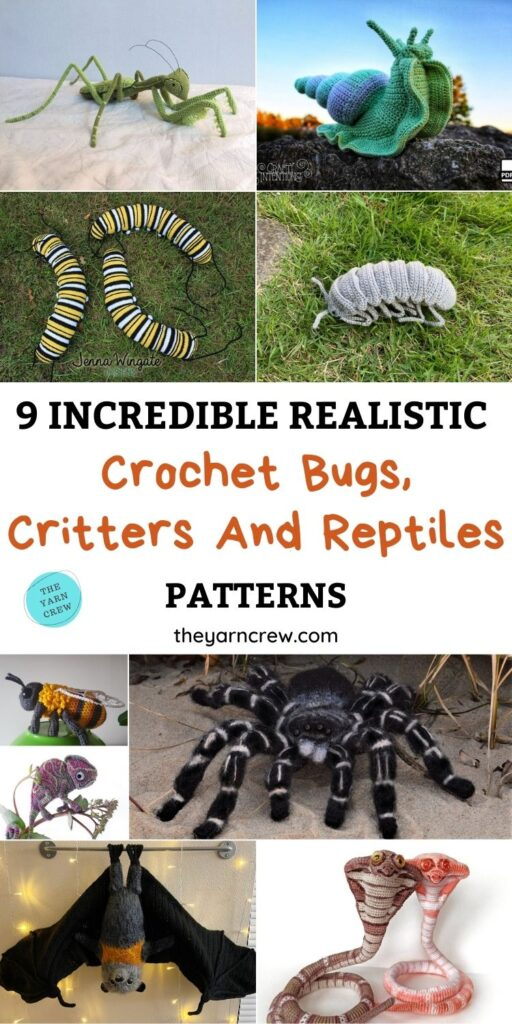 9 Incredible Realistic Crochet Bug, Critter And Reptile Patterns PIN 1