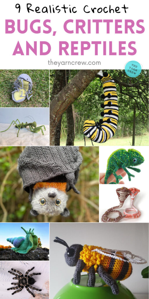 9 Realistic Crochet Bug, Critter And Reptiles PINTEREST 2